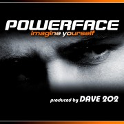 POWERFACE by Dave202 – Imagine Yourself