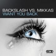 BACKSLASH VS MIKKAS – Want you back