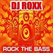 DJ ROXX – Rock the Bass