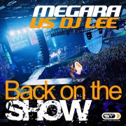 MEGARA VS DJ LEE – Back to the show