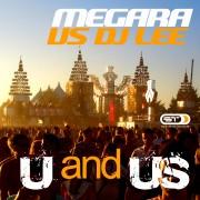 MEGARA VS DJ LEE – U and US