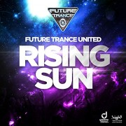 FUTURE TRANCE UNITED – Rising Sun