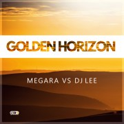 MEGARA VS DJ LEE – Golden Horizon