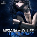 MEGARA VS. DJ LEE – I like the base