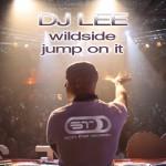 DJ LEE – Wildside / Jump on it