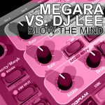 MEGARA VS DJ LEE – Blow the mind