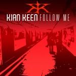 KIAN KEEN – Follow me
