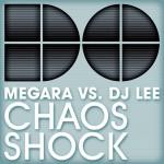MEGARA VS DJ LEE – Chaos / Shock