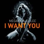 MEGARA VS DJ LEE – I want you