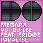 MEGARA VS DJ LEE feat Fridge – Paradise