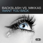 BACKSLASH VS MIKKAS – Want you back