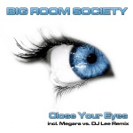 BIG ROOM SOCIETY – Close your eyes