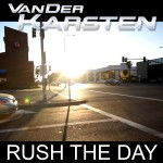 VAN DER KARSTEN – Rush the day