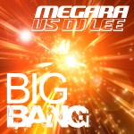 MEGARA VS DJ LEE – Big Bang