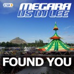 MEGARA VS DJ LEE – Found you