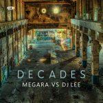 MEGARA VS DJ LEE – Decades